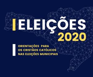 Orientações para os Cristãos Católicos nas Eleições Municipais 2020