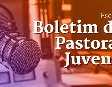 Escute o boletim da Pastoral Juvenil da Diocese de Joinville