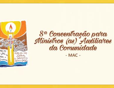 8º Encontro Diocesano dos Ministros(as) Auxiliares da Comunidade (MAC)