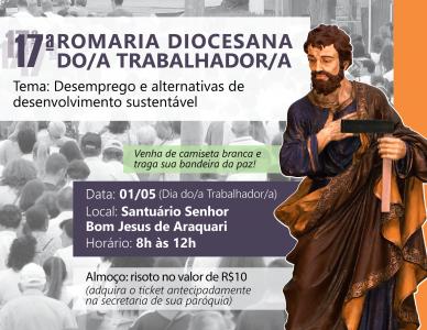 Participe da 17ª Romaria Diocesana do Trabalhador!