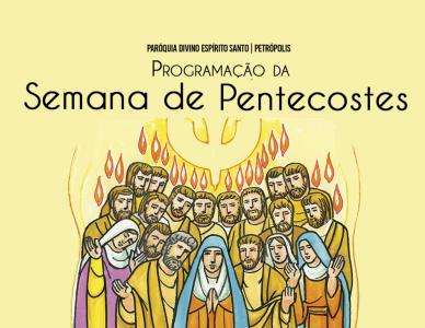 Semana de Pentecostes na Paróquia Divino Espírito Santo (Petrópolis)