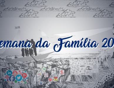 A família, como vai? - Semana Nacional da Família 2019