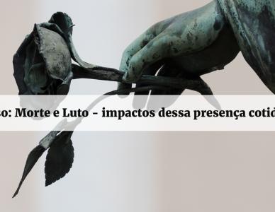 """Pastoral da Consolação e Esperança promove o curso """"Morte e Luto: impactos dessa presença cotidiana"""""""