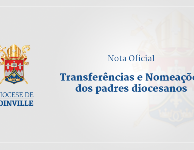 Comunicado Oficial - Transferências e Nomeações da Diocese de Joinville