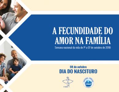A fecundidade do amor na família - Semana Nacional da Vida 2018