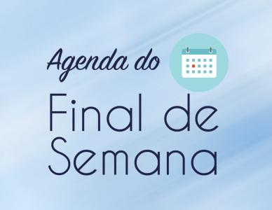 Agenda do Final de Semana | 07 - 09/07