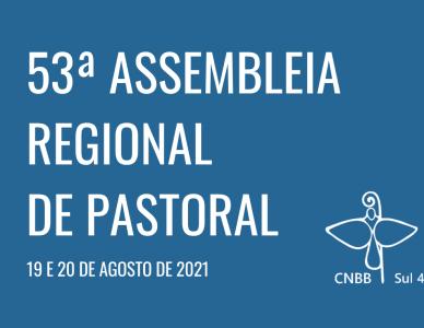 CNBB Sul 4 realiza a 53ª Assembleia Regional de Pastoral