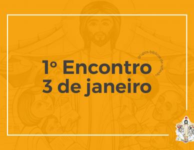 GBR 29 de dezembro: Primeiro Encontro - Epifania do Senhor