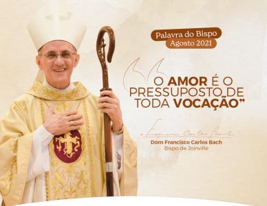 Palavra do Bispo: O amor é o pressuposto de toda vocação