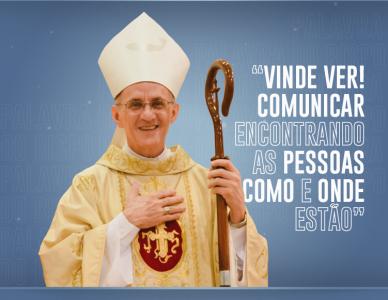 Palavra do Bispo: Vinde Ver! Comunicar encontrando as pessoas como e onde estão