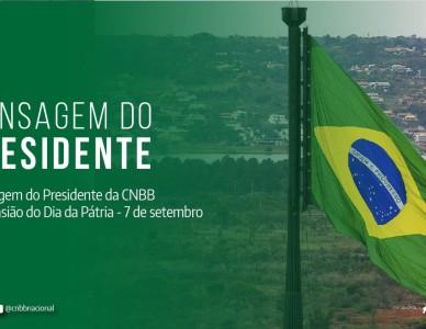 Por ocasião do Dia da Pátria, presidente da CNBB pede a brasileiros que não se deixem convencer por quem agride os poderes Legislativo e Judiciário
