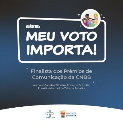 Série Meu Voto Importa está entre os finalistas dos Prêmios de Comunicação da CNBB 2021