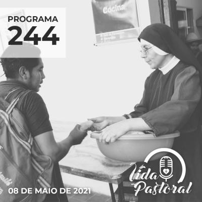 Vida Pastoral EP 244 - 8 de maio de 2021